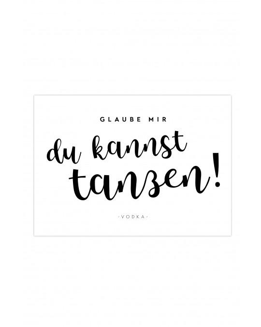 """Zitat Poster """"Du kannst tanzen - Monochchrom"""""""