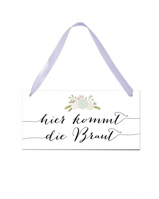 """Hochzeitsschild """"Weiss - Hier kommt die Braut"""""""