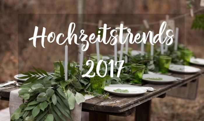 Hochzeitstrends und Must-haves 2017